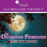 Cover-Bild zu Tu divinidad femenina (Audio Download) von Northrup, Christiane