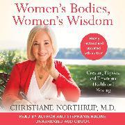 Cover-Bild zu Women's Bodies, Women's Wisdom (Audio Download) von M.D., Christiane Northrup
