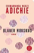 Blauer Hibiskus von Adichie, Chimamanda Ngozi