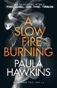 Cover-Bild zu A Slow Fire Burning von Hawkins, Paula