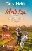 Cover-Bild zu Mathilda oder Irgendwer stirbt immer von Heldt, Dora