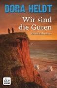 Cover-Bild zu Wir sind die Guten (eBook) von Heldt, Dora