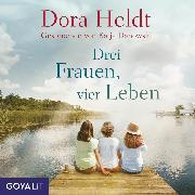 Cover-Bild zu Drei Frauen, vier Leben (Audio Download) von Heldt, Dora