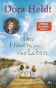 Cover-Bild zu Drei Frauen, vier Leben (eBook) von Heldt, Dora