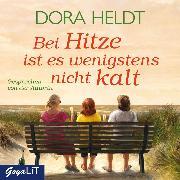 Cover-Bild zu Bei Hitze ist es wenigstens nicht kalt (Audio Download) von Heldt, Dora
