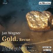 Cover-Bild zu Gold. Revue (Audio Download) von Wagner, Jan