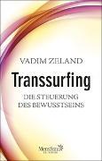 Cover-Bild zu TransSurfing - Die Steuerung des Bewusstseins von Zeland, Vadim