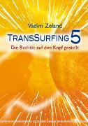 Cover-Bild zu TransSurfing 5 von Zeland, Vadim