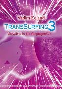 Cover-Bild zu Transsurfing 3 von Zeland, Vadim