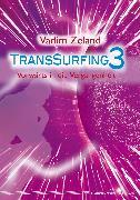 Cover-Bild zu Transsurfing 3 (eBook) von Zeland, Vadim