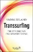 Cover-Bild zu Transsurfing - Die Steuerung des Bewusstseins (eBook) von Zeland, Vadim
