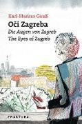 Cover-Bild zu Oci Zagreba - Die Augen von Zagreb - The Eyes of Zagreb (eBook) von Gauß, Karl-Markus