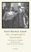 Cover-Bild zu Die versprengten Deutschen von Gauss, Karl-Markus