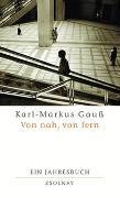 Cover-Bild zu Von nah, von fern von Gauss, Karl-Markus