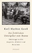 Cover-Bild zu Die fröhlichen Untergeher von Roana von Gauss, Karl-Markus