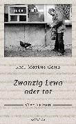 Cover-Bild zu Zwanzig Lewa oder tot von Gauß, Karl-Markus