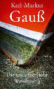 Cover-Bild zu Die unaufhörliche Wanderung von Gauß, Karl-Markus