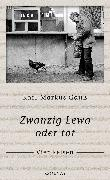 Cover-Bild zu Zwanzig Lewa oder tot (eBook) von Gauß, Karl-Markus