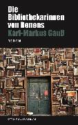 Cover-Bild zu Die Bibliothekarinnen von Renens (eBook) von Gauss, Karl Markus