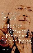 Cover-Bild zu Lob der Sprache, Glück des Schreibens (eBook) von Gauß, Karl-Markus