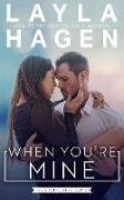 Cover-Bild zu When You're Mine (The Gallaghers, #2) (eBook) von Hagen, Layla