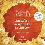 Cover-Bild zu Entgiften... Entschlacken... Loslassen von Dahlke, Ruediger