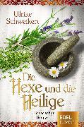 Cover-Bild zu Die Hexe und die Heilige (eBook) von Schweikert, Ulrike