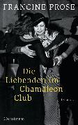 Cover-Bild zu Die Liebenden im Chamäleon Club (eBook) von Prose, Francine