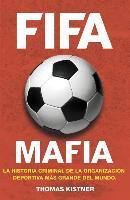 Cover-Bild zu Fifa Mafia von Kistner, Thomas