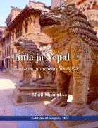 Cover-Bild zu Intia ja Nepal - Totuus on tarua ihmeellisempää von Munnukka, Matti