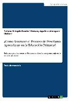 Cover-Bild zu ¿Cómo favorecer el Proceso de Enseñanza Aprendizaje en la Educación Primaria? von Aguilera Almaguer (Editor), Osmany