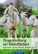 Cover-Bild zu Ziegenhaltung auf Kleinflächen von Gutjahr, Axel