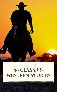 Cover-Bild zu 10 Classics Western Stories (eBook) von Cooper, James Fenimore