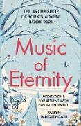 Cover-Bild zu Music of Eternity: Meditations for Advent with Evelyn Underhill (eBook) von Wrigley-Carr, Robyn