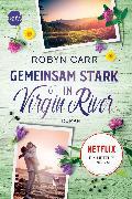 Cover-Bild zu Gemeinsam stark in Virgin River (eBook) von Carr, Robyn