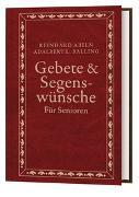 Cover-Bild zu Gebete & Segenswünsche für Senioren von Abeln, Reinhard