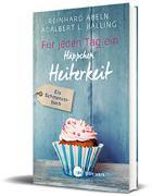 Cover-Bild zu Für jeden Tag ein Häppchen Heiterkeit - Großdruck von Abeln, Reinhard