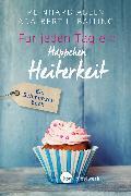 Cover-Bild zu Für jeden Tag ein Häppchen Heiterkeit (eBook) von Abeln, Reinhard