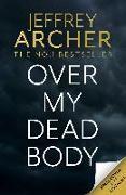 Cover-Bild zu Over My Dead Body von Archer, Jeffrey