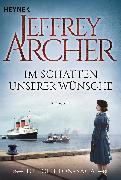 Cover-Bild zu Im Schatten unserer Wünsche (eBook) von Archer, Jeffrey