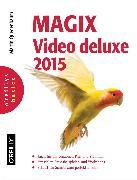 Cover-Bild zu MAGIX Video deluxe 2015 (eBook) von Quedenbaum, Martin