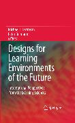 Cover-Bild zu Designs for Learning Environments of the Future (eBook) von Jacobson, Michael (Hrsg.)