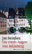Cover-Bild zu Die toten Augen von Nürnberg (eBook) (eBook) von Beinßen, Jan