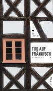 Cover-Bild zu Tod auf Fränkisch (eBook) (eBook) von Beinßen, Jan