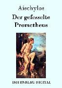 Cover-Bild zu Der gefesselte Prometheus (eBook) von Aischylos