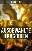 Cover-Bild zu Ausgewählte Tragödien von Aischylos (eBook) von Aischylos