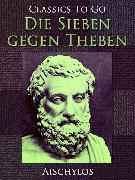 Cover-Bild zu Die Sieben gegen Theben (eBook) von Aischylos