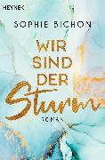 Cover-Bild zu Wir sind der Sturm (eBook) von Bichon, Sophie