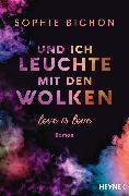 Cover-Bild zu Und ich leuchte mit den Wolken (eBook) von Bichon, Sophie