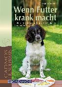 Cover-Bild zu Wenn Futter krank macht (eBook) von Bucksch, Dr. Martin